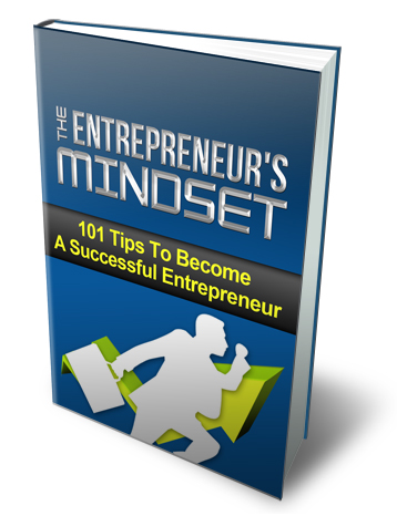 The Entrepreneur's Mindset - 101 Tips To Become A Successful Entrepreneur